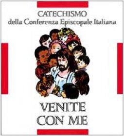 Copertina di 'Venite con me. Catechismo per l'iniziazione cristiana dei fanciulli (8-10 anni)'