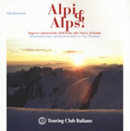 Copertina di 'Alpi & Alps! Imprese alpinistiche dall'Italia alla Nuova Zelanda. Ediz. italiana e inglese'