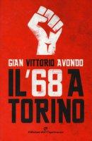 Il '68 a Torino - Avondo Gian Vittorio