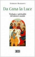 Da Cana la luce. Teologia e spiritualità del mistero nuziale - Mazzanti Giorgio