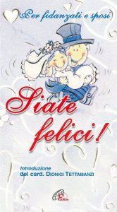 Copertina di 'Siate felici! Per fidanzati e sposi'