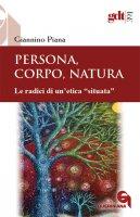 Persona, corpo, natura - Giannino Piana
