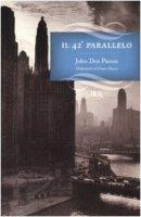 Il 42° parallelo - Dos Passos John