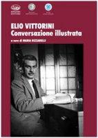 Elio Vittorini. Conversazione illustrata
