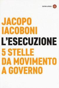 Copertina di 'L' esecuzione. 5 Stelle da Movimento a governo'