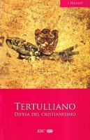 Difesa del cristianesimo - Tertulliano