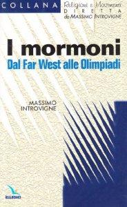 Copertina di 'I mormoni. Dal Far West alle Olimpiadi'
