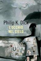 L' occhio nel cielo - Dick Philip K.
