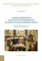 I fori competenti e le novità introdotte da Mitis Iudex Dominus Iesus - Davide Salvatori