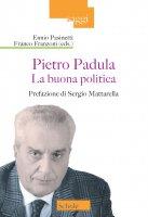 Pietro Padula. La buona politica