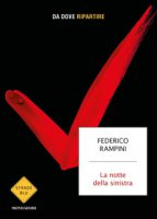 La notte della sinistra - Rampini Federico