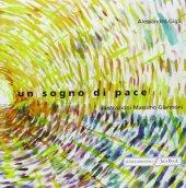 Un sogno di pace - Gigli Alessandro
