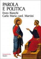 Parola e politica - Bianchi Enzo, Martini Carlo M.