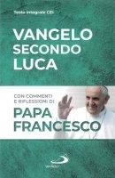 Vangelo secondo Luca - Francesco (Jorge Mario Bergoglio)