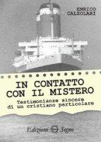 In contatto con il mistero - Enrico Calzoalari