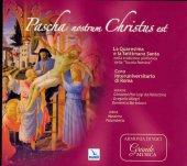 Pascha nostrum Christus est. La quaresima e la Settimana Santa nella tradizione polifonica della Scuola Romana