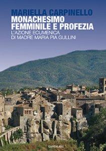 Copertina di 'Monachesimo femminile e profezia'
