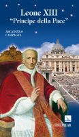 Leone XIII. Principe della pace - Campagna Arcangelo