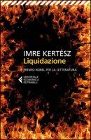 Liquidazione - Kertész Imre