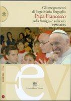 Gli insegnamenti di Jorge Mario Bergoglio - Francesco (Jorge Mario Bergoglio)