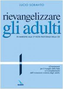 """Copertina di 'Rievangelizzare gli adulti. In margine alla 3. Nota  pastorale della CEI. """"Orientamenti per il risveglio della fede e il completamento dell'iniziazione cristiana degli adulti""""'"""