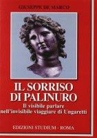 Il sorriso di Palinuro. Il visibile parlare nell'invisibile viaggiare di Ungaretti - De Marco Giuseppe