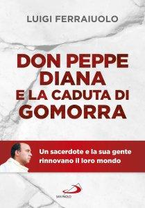 Copertina di 'Don Peppe Diana e la caduta di Gomorra'