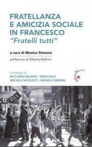 """Copertina di 'La fratellanza e l'amicizia sociale in Francesco. """"Fratelli tutti""""'"""