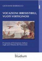 Vocazioni irresistibili, vuoti vertiginosi - Giovanni Barracco