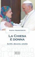 La Chiesa è donna - Papa Francesco