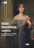 Museo Boncompagni Ludovisi per le arti decorative, il costume e la moda dei secoli XIX e XX. Guida breve. Ediz. illustrata