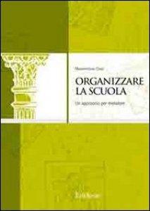 Copertina di 'Organizzare la scuola. Un approccio per metafore'