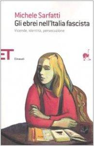 Copertina di 'Gli ebrei nell'Italia fascista. Vicende, identità, persecuzione'