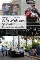 Se ha dejado algo, Sr. Piketty. Un estudio sobre desigualdad - García-Golmar Rodrigo