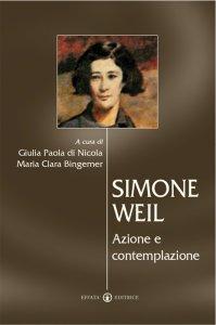 Copertina di 'Simone Weil. Azione e contemplazione'