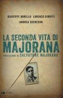 La seconda vita di Majorana - Giuseppe Borello, Lorenzo Giroffi, Andrea Sceresini