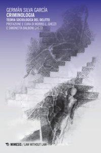 Copertina di 'Criminologia. Teoria sociologica del delitto'