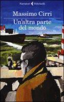 Un' altra parte del mondo - Cirri Massimo
