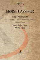 Axel Hägerström. Uno studio sulla filosofia svedese del presente - Cassirer Ernst