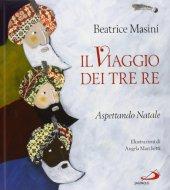 Il viaggio dei tre re - Beatrice Masini