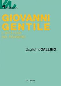 Copertina di 'Giovanni Gentile. L'apologia del pensiero'