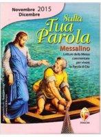 Sulla tua parola. Letture della messa commentate per vivere la parola di Dio di  su LibreriadelSanto.it