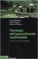 Psicologia dell'apprendimento multimediale. E-learning e nuove tecnologie - Mammarella Nicola,  Cornoldi Cesare,  Pazzaglia Francesca
