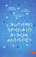L' autismo spiegato ai non autistici - Harrisson Brigitte, St-Charles Lise