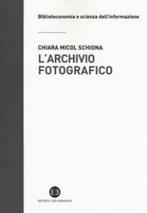 Copertina di 'L' archivio fotografico. Metodologie e confronti'