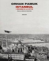 Istanbul. Ediz. illustrata - Pamuk Orhan