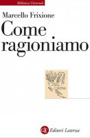 Come ragioniamo - Marcello Frixione