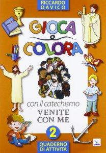 Copertina di 'Gioca e colora con il catechismo'