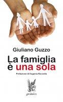 La famiglia è una sola - Giuliano Guzzo