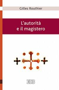 Copertina di 'L' autorità e il magistero'